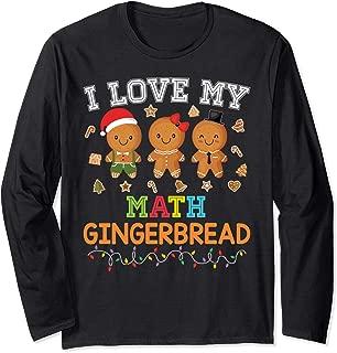 I Love My Math Gingerbread Teacher Santa Elf Christmas Merry Long Sleeve T-Shirt