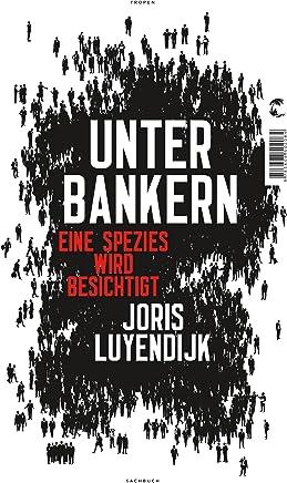 Unter Bankern: Eine Spezies wird besichtigt (German Edition)