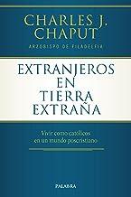Extranjeros en tierra extraña (Mundo y cristianismo) (Spanish Edition)