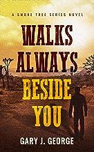 Walks Always Beside You: A Smoke Tree Series Novel (Smoke Tree Mystery Book 7)