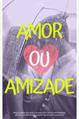 Amor ou Amizade eBook Kindle