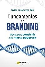 Fundamentos de Branding: Claves para construir una marca poderosa