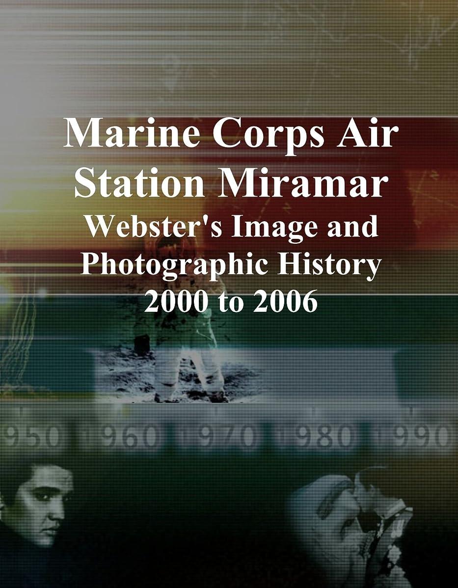 励起適度に見つけたMarine Corps Air Station Miramar: Webster's Image and Photographic History, 2000 to 2006