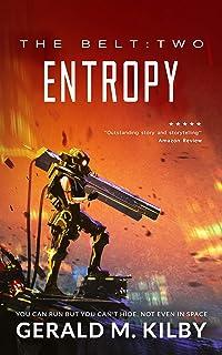 Entropy: A Science Fiction Thriller (The Belt Book 2)