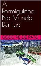 A Formiguinha No Mundo Da Lua (Portuguese Edition)