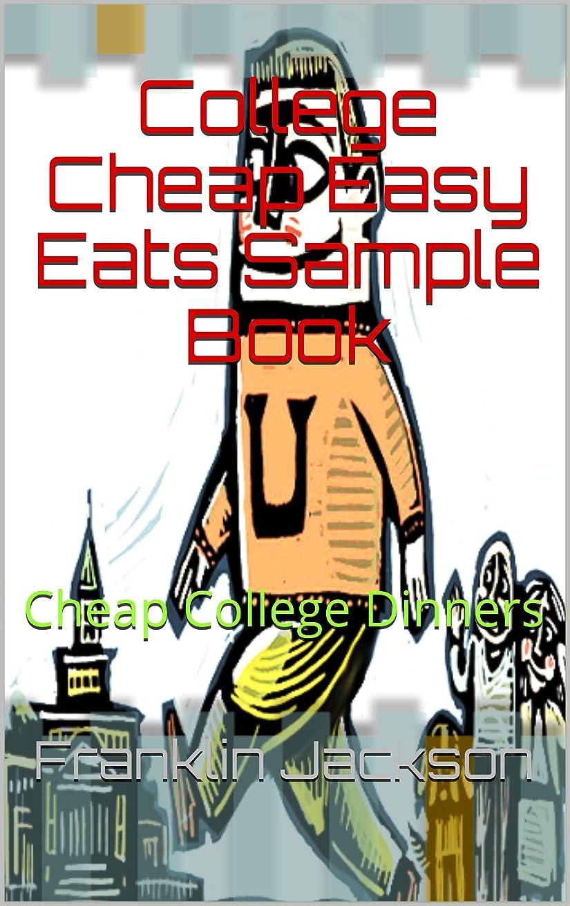 すずめコントラスト福祉College Cheap Easy Eats Sample Book: Cheap College Dinners (English Edition)