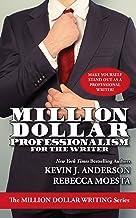 Million Dollar Professionalism for the Writer (Million Dollar Writing Series)