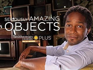 Seriously Amazing Objects - Season 1