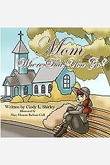 Mom, Where Did You Go? Kindle Edition