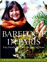 Barefoot in Paris: Easy French Food You Can Make at Home: A Barefoot Contessa Cookbook PDF