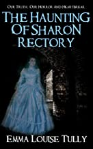 THE HAUNTING OF SHARON RECTORY: Our Truth, Our Horror And Heartbreak
