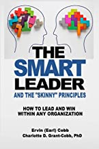The Smart Leader and the Skinny Principles: How to Lead and Win within Any Organization