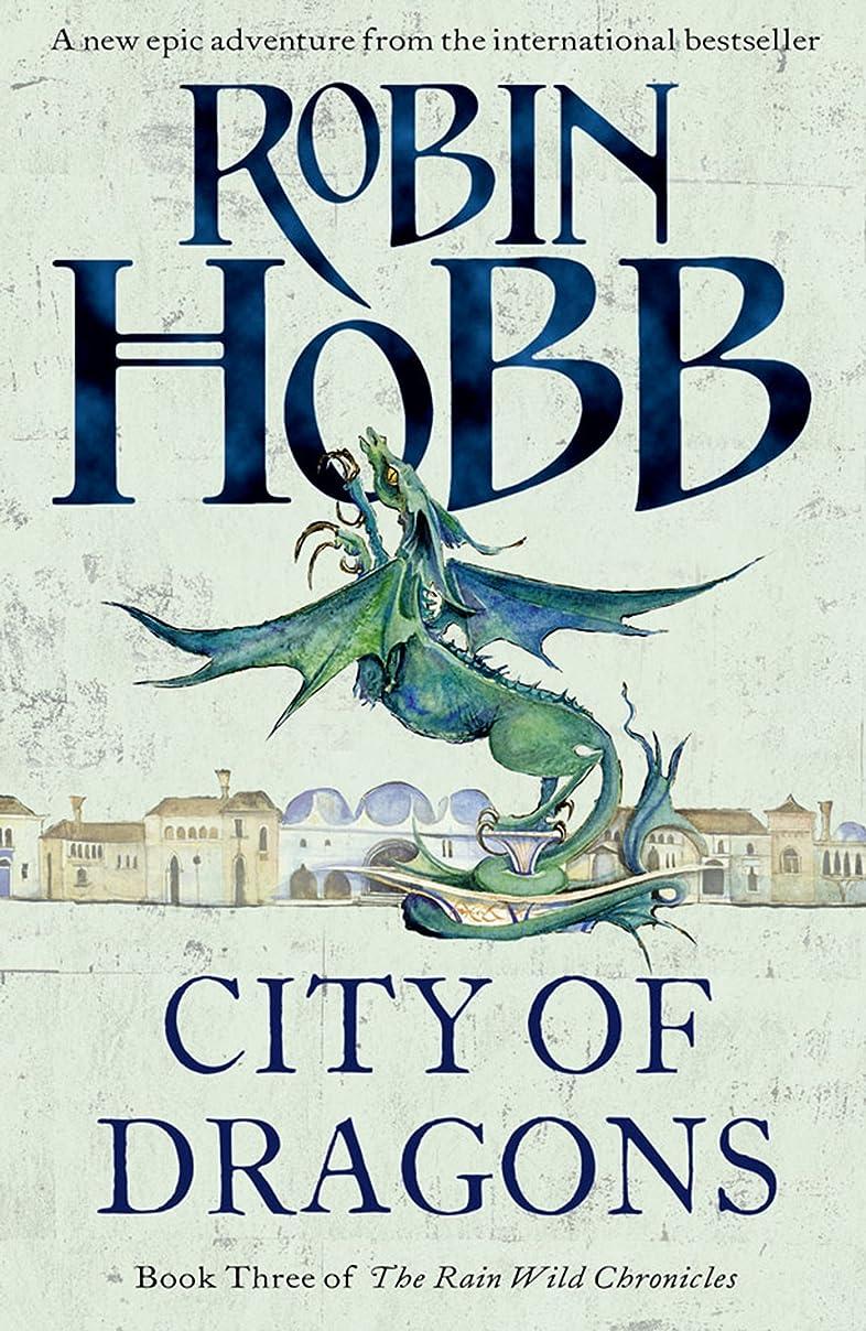 爆風マーキー出血City of Dragons (The Rain Wild Chronicles, Book 3) (English Edition)