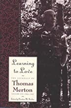 Learning To Love: Exploring Solitude and Freedom (The Journals of Thomas Merton Book 6)