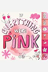 If Everything Were Pink Board book