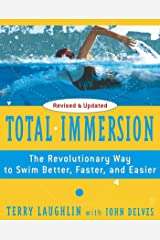 Total Immersion: The Revolutionary Way To Swim Better, Faster, and Easier Kindle Edition