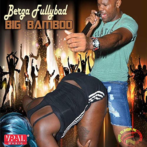 Big Bamboo Explicit By Berga Fullybad On Amazon Music Amazon Com