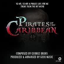 Pirates Of The Caribbean - Yo Ho, Yo Ho! A Pirates Life For Me Theme