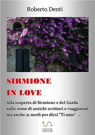 Sirmione in Love : 21 modi per dire Ti amo ...