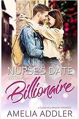 Nurse's Date with a Billionaire: A clean billionaire romance (Billionaire Date Book 1) Kindle Edition