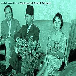 Les indispensables de Mohamed Abdel Wahab