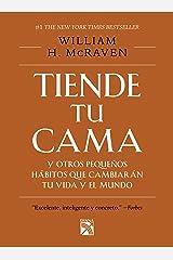 Tiende tu cama y otros pequeños hábitos que cambiarán tu vida y el mundo (Spanish Edition) Kindle Edition