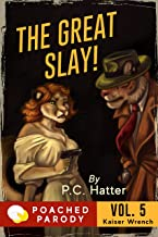 The Great Slay: Poached Parody (Kaiser Wrench Book 5)
