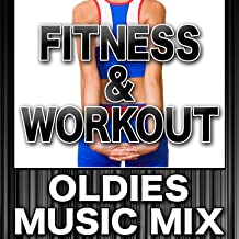 Fitness & Workout: Oldies Music Mix