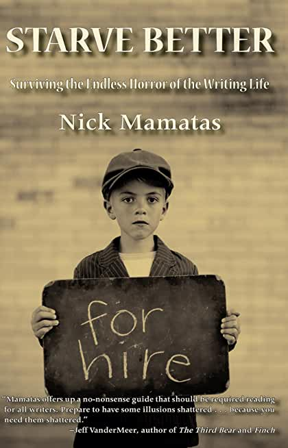 Starve Better: Surviving the Endless Horror of the Writing Life (English Edition)