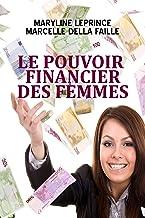 Le pouvoir financier des femmes (French Edition)
