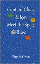 Captain Chase and Joey Meet the Space Bugs (Adventures of Captain Chase & Joey Book 1)