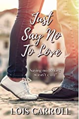 Just Say No to Love Kindle Edition