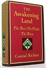 The Awakening Land, Anthology: The Trees, The Fields, The Town