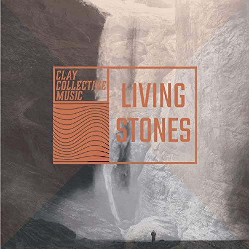 Clay Collective Music - Living Stones (2021)