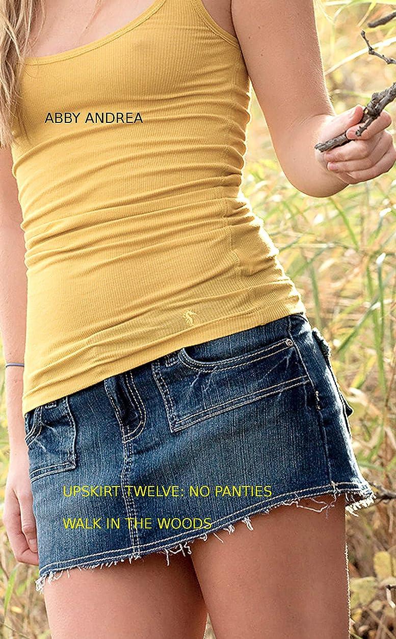 亡命真実にエッセンスUpskirt Twelve: No Panties Walk In The Woods (English Edition)
