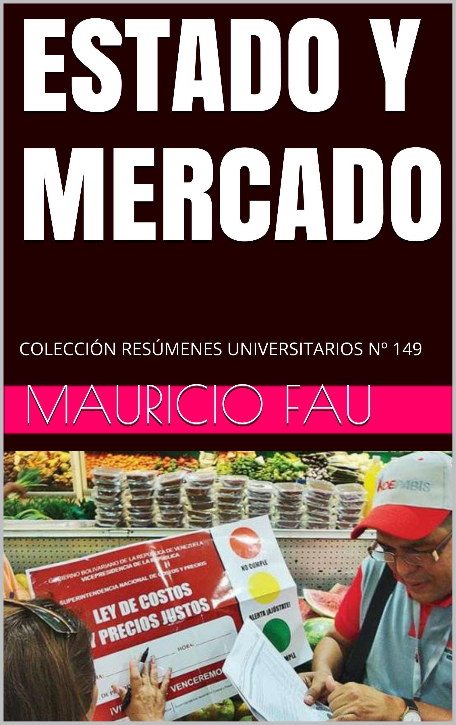 ESTADO Y MERCADO: COLECCIÓN RESÚMENES UNIVERSITARIOS Nº 149 (Spanish Edition)
