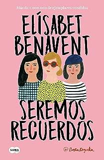 Seremos recuerdos (Canciones y recuerdos 2) (Spanish Edition)