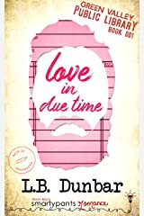 Love in Due Time: A Second Chance Small Town Romance (Green Valley Library Book 1) Kindle Edition