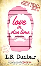 Love in Due Time (Green Valley Library Book 1)