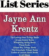 JAYNE ANN KRENTZ: SERIES READING ORDER: SECRET SISTERS, ARCANE SOCIETY BOOKS, THE LOOKING GLASS TRILOGY BOOKS, DARK LEGACY BOOKS, THE DREAMLIGHT TRILOGY BOOKS BY JAYNE ANN KRENTZ