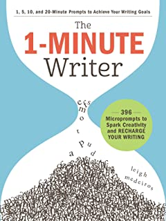 The 1-Minute Writer: 396 Microprompts to Spark Creativity and Recharge Your Writing