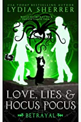 Love, Lies, and Hocus Pocus Betrayal: The Lily Singer Adventures (A Lily Singer Cozy Fantasy Adventure Book 5) Kindle Edition