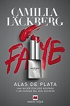 Alas de plata: Una mujer con dos rostros y un pasado del que escapar (Serie de Faye nº 2) (Spanish Edition)