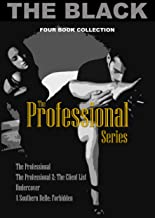 The Professional Series: The Professional, The Professional 2: The Client List, Undercover, and A Southern Belle: Forbidden (English Edition)