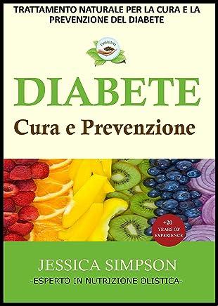 Diabete, Cura e Prevenzione: Trattamento Naturale per Prevenire e Invertire il Diabete, Esperto in Nutrizione Olistica con Oltre 20 Anni di Esperienza