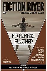 Fiction River: No Humans Allowed (Fiction River: An Original Anthology Magazine Book 22) Kindle Edition