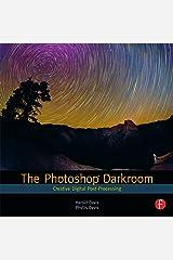 The Photoshop Darkroom: Creative Digital Post-Processing Kindle Edition