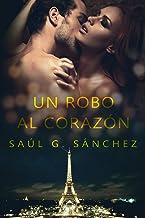UN ROBO AL CORAZÓN (Spanish Edition)