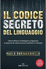 Il codice segreto del linguaggio: Come affinare l'intelligenza linguistica e costruire la comunicazione perfetta in 10 passi. Nuova ediz. Formato Kindle