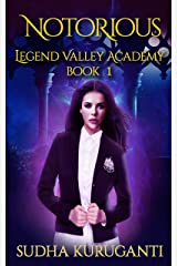 Notorious (Legend Valley Academy, Book 1): A Diverse Young Adult Multicultural Paranormal Academy Slow Burn Romance series Kindle Edition